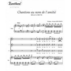 CHANTONS AU NOM DE L'AMITIE (Offenbach)
